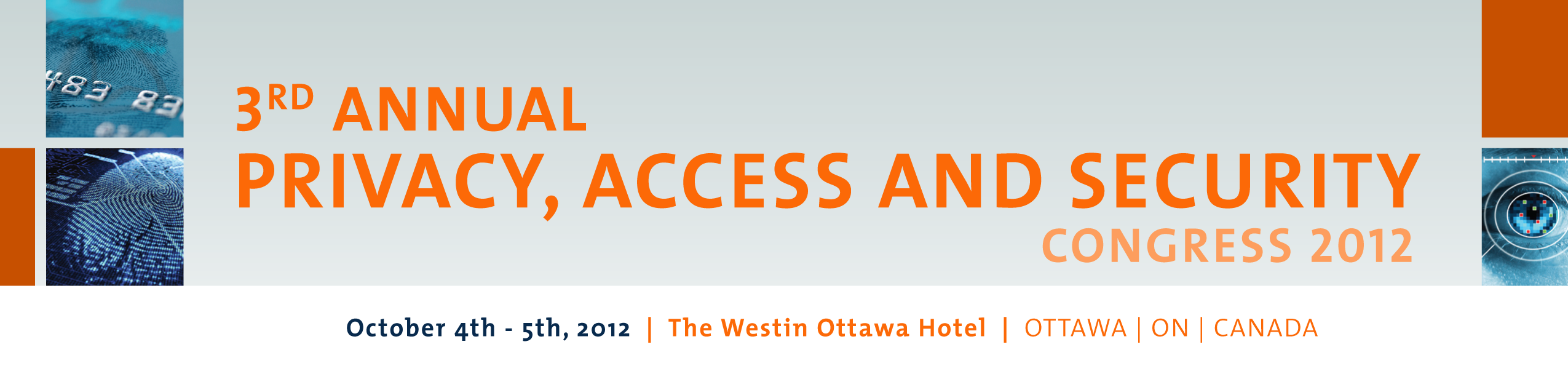 Privacy & Information Security Congress 2012 - The Westin Ottawa Hotel, October 4th-5th, 2012 - Ottawa, ON, Canada